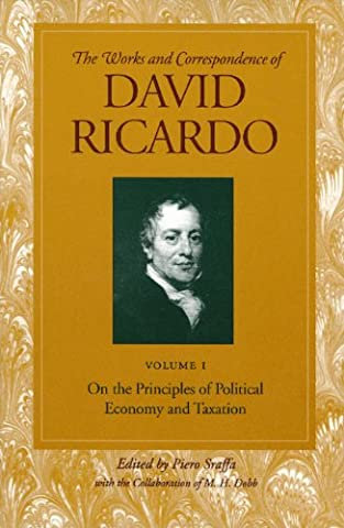 The Works and Correspondence of David Ricardo: On The Priciples of Political Economy and Taxation