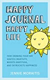 #3: Happy Journal, Happy Life: How drawing your day ignites creativity, boosts gratitude, and skyrockets happiness.