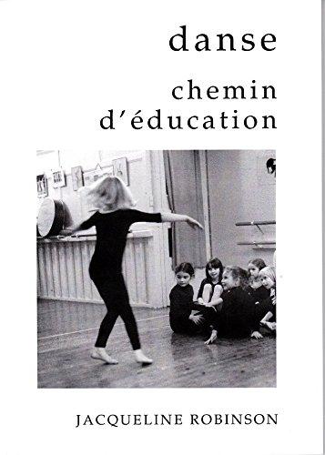 Danse: Chemin d'éducation : pour une pédagogie de l'être