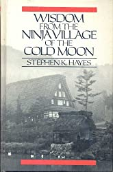 Wisdom from the Ninja Village of the Cold Moon by Stephen K. Hayes (1984-09-02)