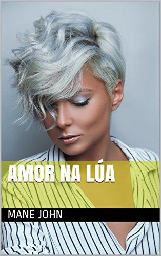 Amor na lúa (Galician Edition) por Mane John
