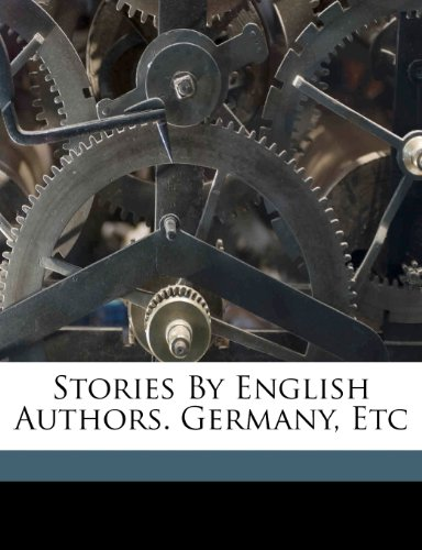 Stories by English authors. Germany, etc