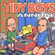 The Tidy Boys Annual: AUTHORISED HARD HOUSE EDITION