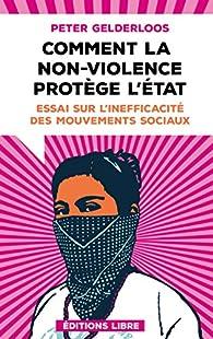 Comment la non-violence protège l'Etat par Peter Gelderloos