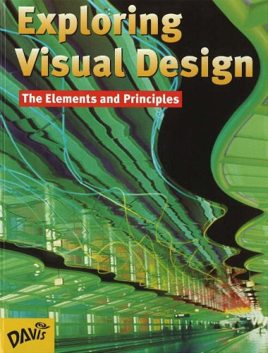 Exploring Visual Design: Student Book: The Elements and Principles