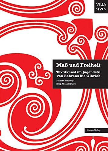 Maß und Freiheit: Textilkunst im Jugendstil von Behrens bis Olbrich; Katalog-Buch zur Ausstellung...