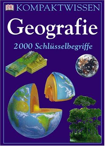 Kompaktwissen Geografie 2000 Schlüsselbegriffe