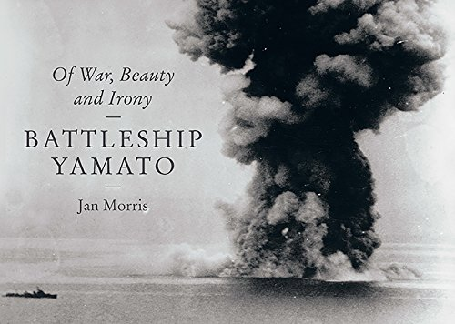 Battleship Yamato: Of War, Beauty and Irony por Jan Morris