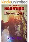 Haunting Encounters: true stories of haunting encounters