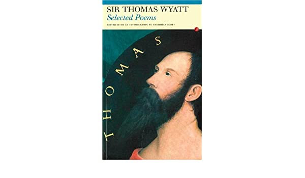 Selected Poems of Sir Thomas Wyatt (Fyfield Books)