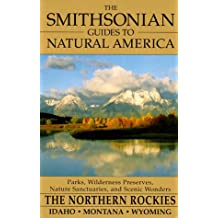 Smithsonian Guides to Natural America: Northern Rockies: Idaho, Montana and Wyoming