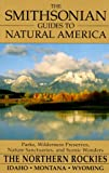 Smithsonian Guides to Natural America: Northern Rockies: Idaho, Montana and Wyoming