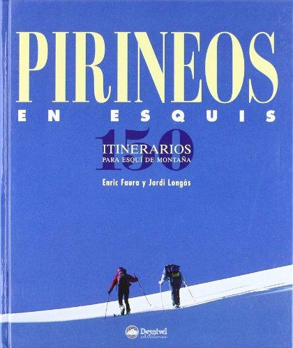 Pirineos En Esquis - 150 Itinerarios Para Esqui De Montaña