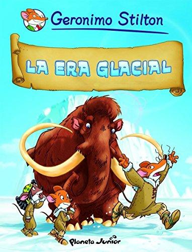 La era glacial: Cómic Geronimo Stilton 4 (Comic Geronimo Stilton) por Geronimo Stilton