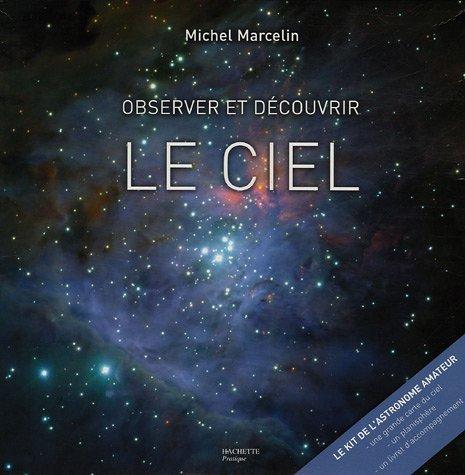 Observer et découvrir le ciel par Michel Marcelin