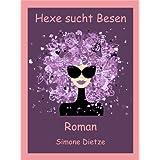 Hexe sucht Besen (heiterer Liebesroman)