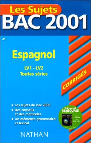 Bac 2001 : Espagnol LV1 et LV2 (sujets corrigés) par Isabelle Guivarc'h, Elisabeth Levasseur