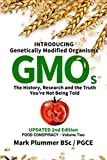 """New and updated 2016 2nd Edition     Have you asked the question 'What are GMOs?""""           Where did they come from?     Who creates them?     How will they affect myself and my family?     Are they dangerous?     If so, what can I do about ..."""
