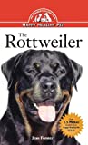 The Rottweiler: An Owner′s Guide to a Happy Healthy Pet