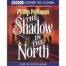 The Shadow in the North: Complete & Unabridged