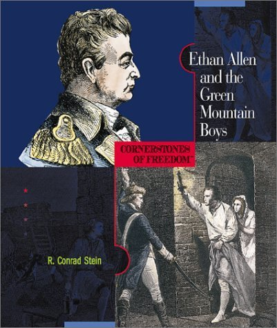 ethan-allen-and-the-green-mountain-boys-cornerstones-of-freedom-second-series-by-r-conrad-stein-2003