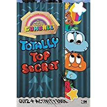 Totally Top Secret Quiz and Activity Book (The Amazing World of Gumball) by Jake Black (2014-05-29)