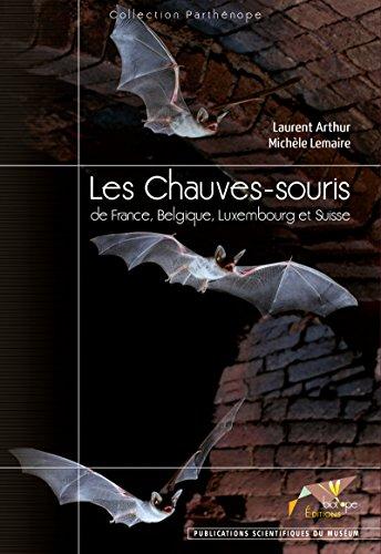 Les Chauves-souris de France Belgique Luxembourg et Suisse