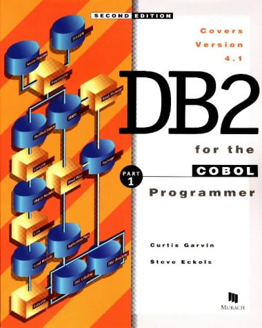 DB2 for the Cobol Programmer: DB2 for the COBOL Programmer Part 1 Introductory Course Pt. 1