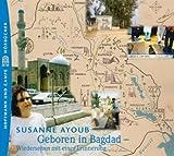 Geboren in Bagdad, 1 Audio-CD - Susanne Ayoub, Andrea Clausen, Brigitte Furgler, Juliette Mansour