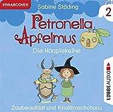 Petronella Apfelmus - Die Hörspielreihe: Teil 2 - Zauberschlaf und Knallfroschchaos.