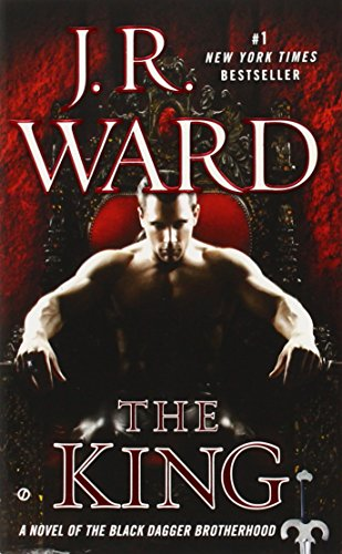 Black Dagger 12. The King: A Novel of the Black Dagger Brotherhood
