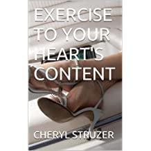 EXERCISE TO YOUR HEART'S CONTENT (HEALTH AND FITNESS AT HOME) (English Edition)