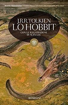 Lo Hobbit (illustrato): Con le illustrazioni di Alan Lee (I grandi tascabili Vol. 1210) di [Tolkien, J.R.R.]