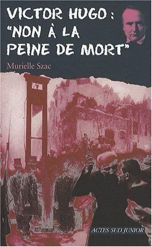 "<a href=""/node/15554"">Victor Hugo : 'Non à la peine de mort'</a>"