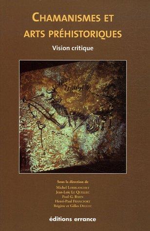 Chamanisme et Arts Préhistoriques : Vision Critique