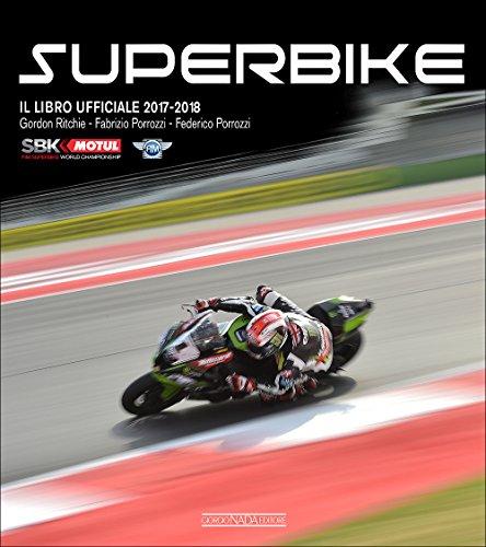 Superbike 2017-2018. Il libro ufficiale (Varie Moto) por Gordon Ritchie