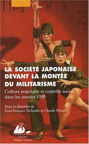 La société japonaise devant la montée du militarisme : Culture populaire et contrôle social dans les années 1930