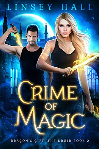 Crime of Magic (Dragon's Gift: The Druid Book 2) by Linsey Hall