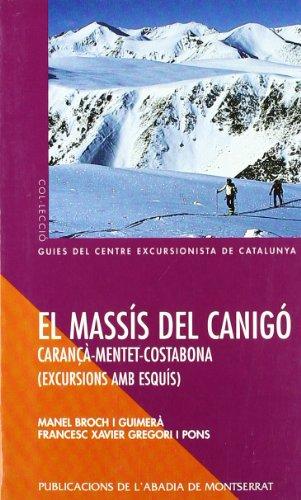 El Massís del Canigó –Carançà-Menter-Costabona. Excursions amb esquís (Guies del Centre Excursionista de Catalunya) por Manel Broch i Guimerà