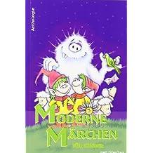 Moderne Märchen für Kinder: Anthologie