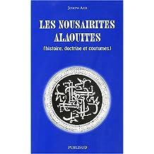 Les Nousairites Alaouites (histoire, doctrine et coutumes)