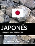 Libro de Vocabulario Japonés: Un Método Basado en Estrategia (Spanish Edition)