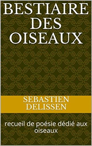 Couverture du livre BESTIAIRE DES OISEAUX: recueil de poésie dédié aux oiseaux