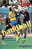 Handball - Technique, pédagogie, entraînement