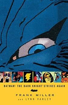 Batman: The Dark Knight Strikes Again by [Miller, Frank]