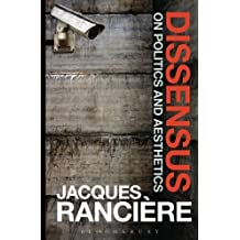 Dissensus: On Politics and Aesthetics by Jacques Ranci?e (2015-07-30)