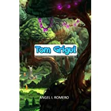 Tom Grigul: Volume 1 (El corazon de hierro)