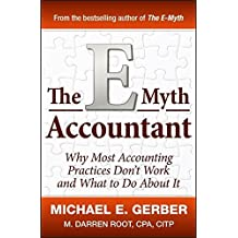 The E-Myth Accountant: Why Most Accounting Practices Don't Work and What to Do About It (E-Myth Vertical)