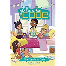 The Friendship Code #1 (Girls Who Code, Band 1)