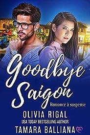 Goodbye Saïgon (Riviera Security t. 4)
